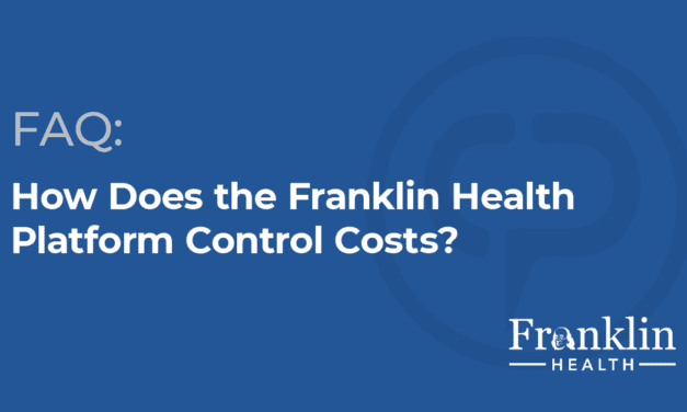 Franklin Health: Healthcare Costs CAN Be Controlled