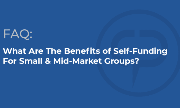 What Are the Benefits of Self-Funding for Small & Mid-Market Groups?