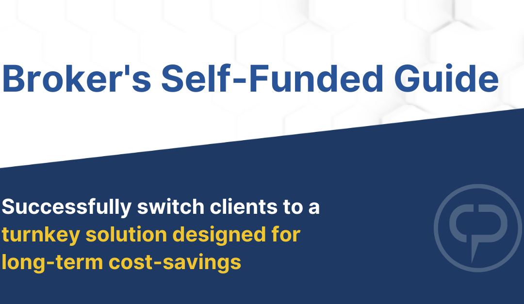 A Broker's Guide: Steps to Take When Considering Self-Funding for Clients