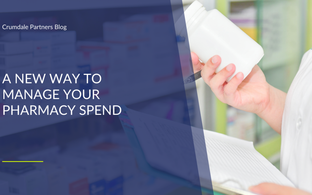 A New Way to Manage Your Pharmacy Drug Spend
